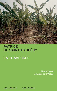 LA TRAVERSEE - UNE ODYSSEE AU COEUR DE L'AFRIQUE
