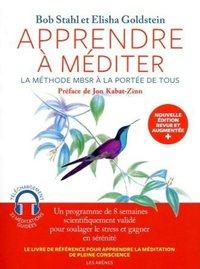 APPRENDRE A MEDITER - LA METHODE MBSR A LA PORTEE DE TOUS - NOUVELLE EDITION