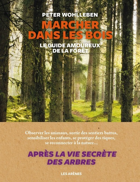 MARCHER DANS LES BOIS - LE GUIDE AMOUREUX DE LA FORET