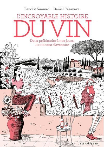 L'incroyable histoire du vin - 3e edition