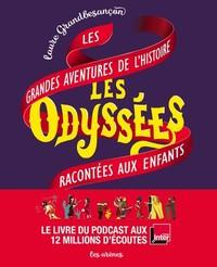 LES ODYSSEES - LES GRANDES AVENTURES DE L'HISTOIRE RACONTEES AUX ENFANTS