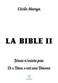 LA BIBLE II - JESUS N'EXISTE PAS ET  DIEU  EST UNE DEESSE