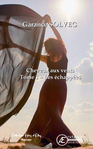CHEVEUX AUX VENTS - T1 LES ECHAPPEES