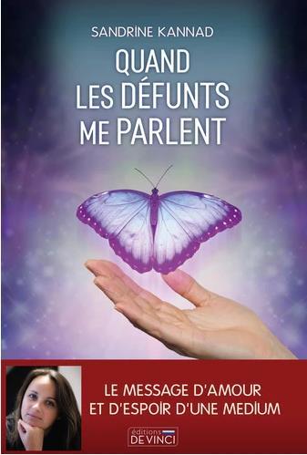QUAND LES DEFUNTS ME PARLENT - LE MESSAGE D'AMOUR ET D'ESPOIR D'UNE MEDIUM