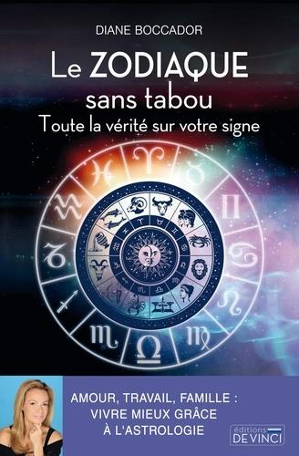 LE ZODIAQUE SANS TABOU - TOUTE LA VERITE SUR VOTRE SIGNE