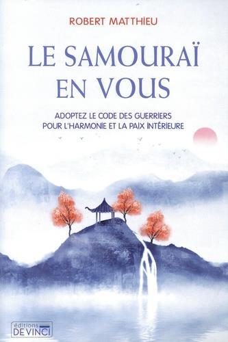 LE SAMOURAI EN VOUS