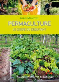 PERMACULTURE : LE GUIDE DU DEBUTANT