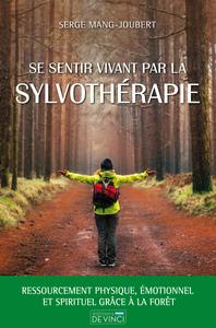 SE SENTIR VIVANT PAR LA SYLVOTHERAPIE
