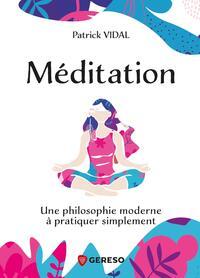 MEDITATION - UNE PHILOSOPHIE MODERNE A PRATIQUER SIMPLEMENT
