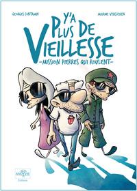 Y'A PLUS DE VIEILLESSE - MISSION PIERRES QUI ROULENT -