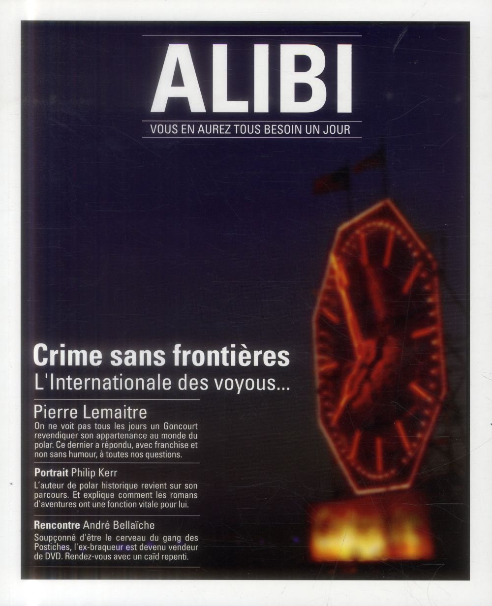 ALIBI N 10 SAISON 4 PRINTEMPS - ETE 2014 CRIME SANS FRONTIERES - L'INTERNATIONALE DES VOYOUS...