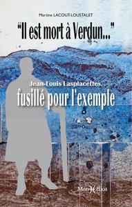 """""""IL EST MORT A VERDUN"""" : JEAN-LOUIS LASPLACETTES"""
