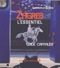 ZAGREB L'ESSENTIEL