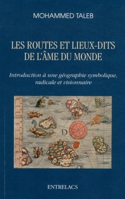 LES ROUTES ET LES LIEUX-DITS DE L'AME DU MONDE