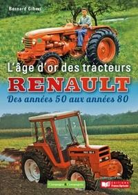 L'AGE D'OR DES TRACTEURS RENAULT