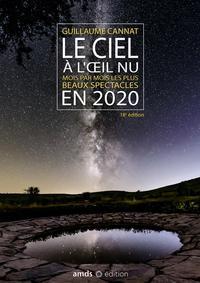 LE CIEL A L'OEIL NU EN 2020 - MOIS PAR MOIS, LES PLUS BEAUX SPECTACLES