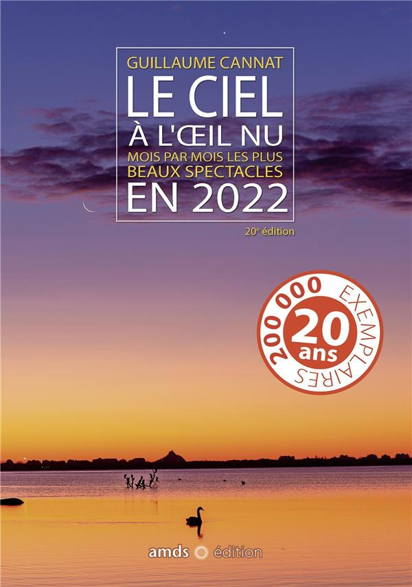 LE CIEL A L'OEIL NU EN 2022 - MOIS PAR MOIS LES PLUS BEAUX SPECTACLES