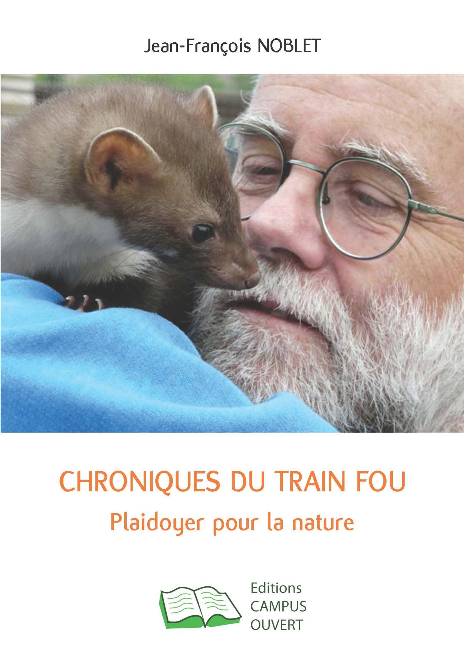 CHRONIQUES DU TRAIN FOU - PLAIDOYER POUR LA NATURE