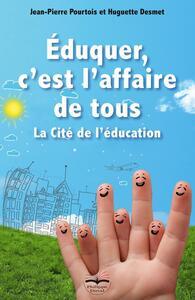 EDUQUER, C'EST L'AFFAIRE DE TOUS - LA CITE DE L'EDUCATION.