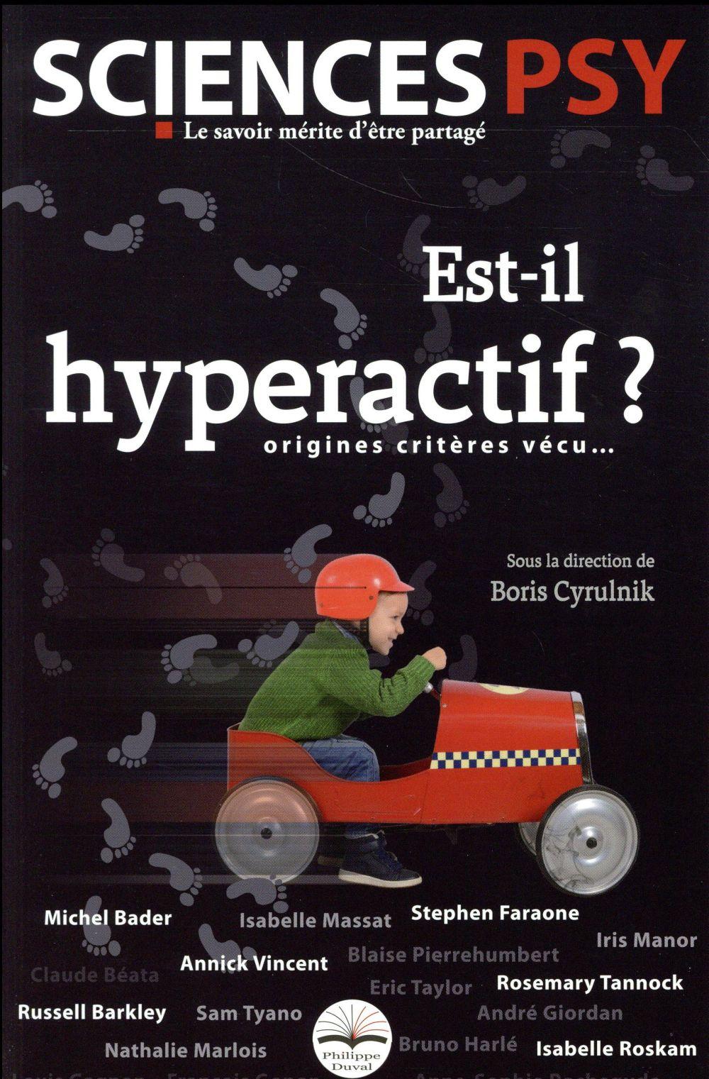 EST-IL HYPERACTIF ? - ORIGINES, CRITERES, VECU...