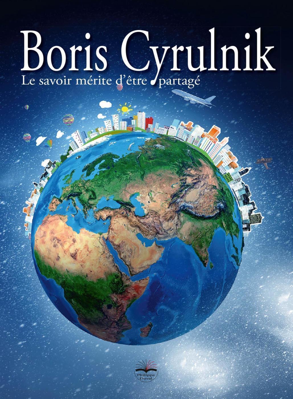 BORIS CYRULNIK - LE SAVOIR MERITE D'ETRE PARTAGE - UN DVD INCLUS. ENTRETIEN AVEC BORIS CYRULNIK