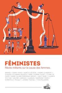 FEMINISTES - RECITS MILITANTS SUR LA CAUSE DES FEMMES
