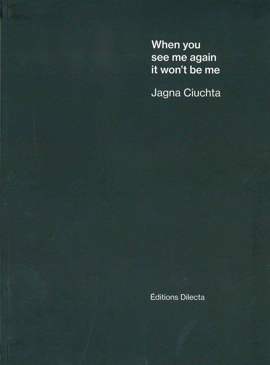 JAGNA CIUCHTA - WHEN YOU SEE ME AGAIN, IT WON'T BE ME