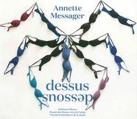 ANNETTE MESSAGER - DESSOUS-DESSUS