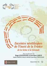 ENCEINTES NEOLITHIQUES DE L'OUEST DE LA FRANCE DE LA SEINE A LA GIRONDE