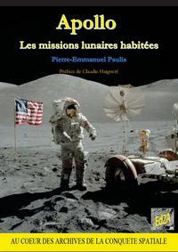 APOLLO, LES MISSIONS LUNAIRES HABITEES (PREFACE DE CLAUDIE HAIGNERE)