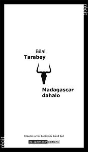 MADAGASCAR DAHALO - ENQUETE SUR LES BANDITS DU GRAND SUD