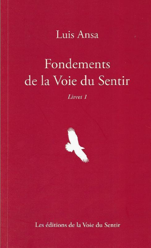 FONDEMENTS DE LA VOIE DU SENTIR LIVRET 1