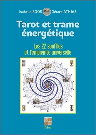 TAROT ET TRAME ENERGETIQUE - LES 22 SOUFFLES ET L'EMPREINTE UNIVERSELLE