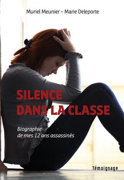 SILENCE DANS LA CLASSE. BIOGRAPHIE DE MES 12 ANS ASSASSINES