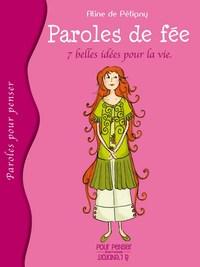 PAROLES DE FEE - SEPT BELLES IDEES POUR LA VIE