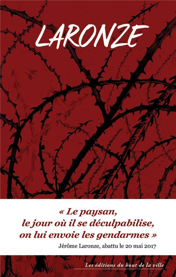 LARONZE - LE PAYSAN, LE JOUR OU IL SE DECULPABILISE, ON LUI ENVOIE LES GENDARMES