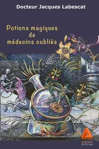 POTIONS MAGIQUES DE MEDECINS OUBLIES