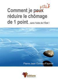 COMMENT JE VAIS REDUIRE LE CHOMAGE DE 1 POINT...