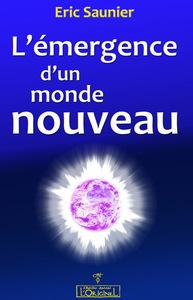 EMERGENCE D UN MONDE NOUVEAU (L')