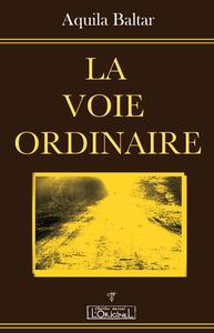 VOIE ORDINAIRE (LA)