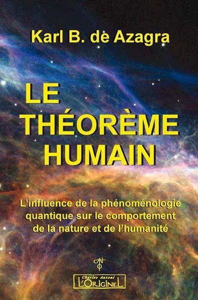 THEOREME HUMAIN (LE) : L INFLUENCE DE LA PHENOMENOLOGIE QUANTIQUE SUR LE COMPORTEMENT DE LA NATURE E