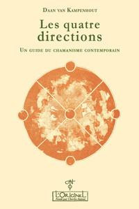 QUATRE DIRECTIONS - UN GUIDE DU CHAMANISME CONTEMPORAIN (LES)