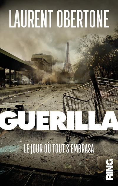 GUERILLA - TOME 1 LE JOUR OU TOUT S'EMBRASA - VOL01