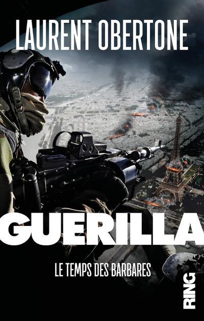 GUERILLA - TOME 2 LE TEMPS DES BARBARES