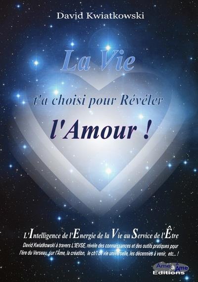 LA VIE T'AS CHOISI POUR REVELER L'AMOUR