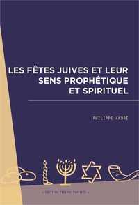 LES FETES JUIVES ET LEUR SENS PROPHETIQUE ET SPIRITUEL