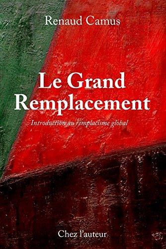 Le grand remplacement, quatrieme edition, augmentee, introduction au remplacisme global
