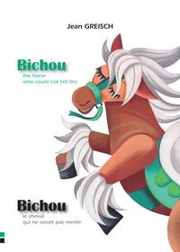 BICHOU, LE CHEVAL QUI NE SAVAIT PAS MENTIR / BICHOU, THE HORSE WHO COULD NOT TELL LIES