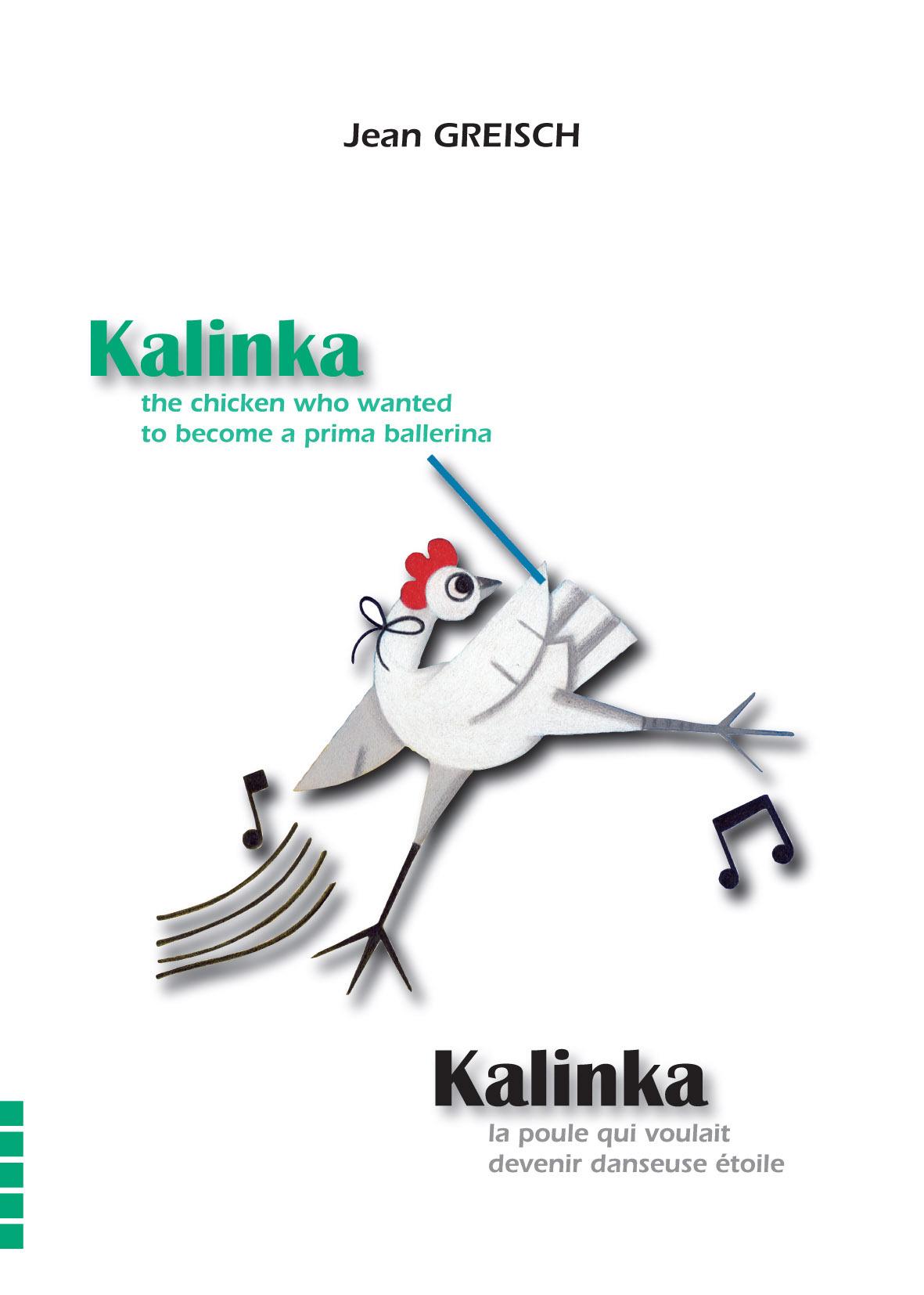 KALINKA, LA POULE QUI VOULAIT DEVENIR DANSEUSE-ETOILE / KALINKA, THE CHICKEN WHO WANTED TO BECOME A