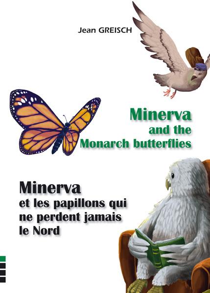 MINERVA ET LES PAPILLONS QUI NE PERDENT JAMAIS LE NORD / MINERVA AND THE BUTTERFLIES...